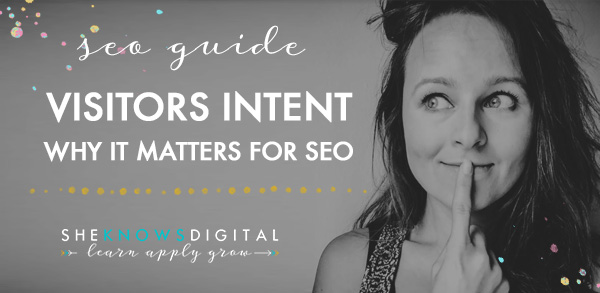 Visitors intent and why it matters for SEO